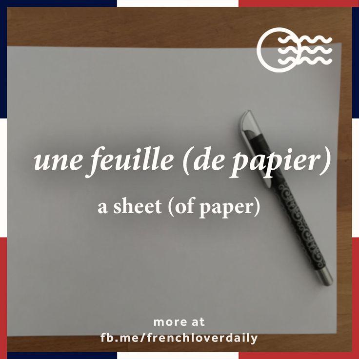 [fœj d(ə) pa.pje] = (esp.) una hoja de papel, (cat.) un full de paper, (neerl.) een blad papier