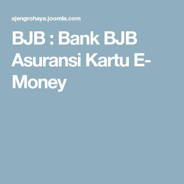 BJB : Bank BJB Asuransi Kartu E- Money