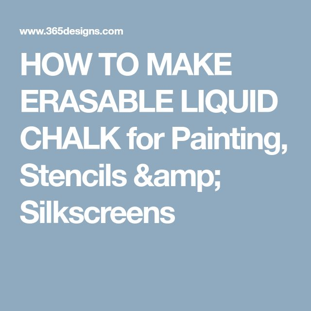 HOW TO MAKE ERASABLE LIQUID CHALK for Painting, Stencils & Silkscreens