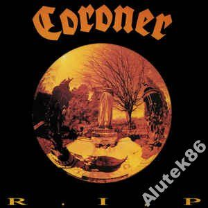 Coroner  R.I.P.    1987 NOISE INTERNATIONAL