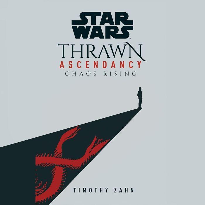 2020 Star Wars Thrawn Ascendancy Chaos Rising Book 1 Audiobook By Timothy Zahn Random House Audio In 2020 Audio Books Star Wars My Books