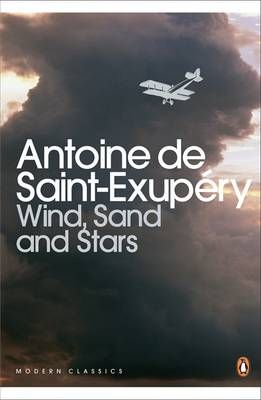 Wind, Sand and Stars, by Antoine de Saint-Exupéry (translated by William Rees)