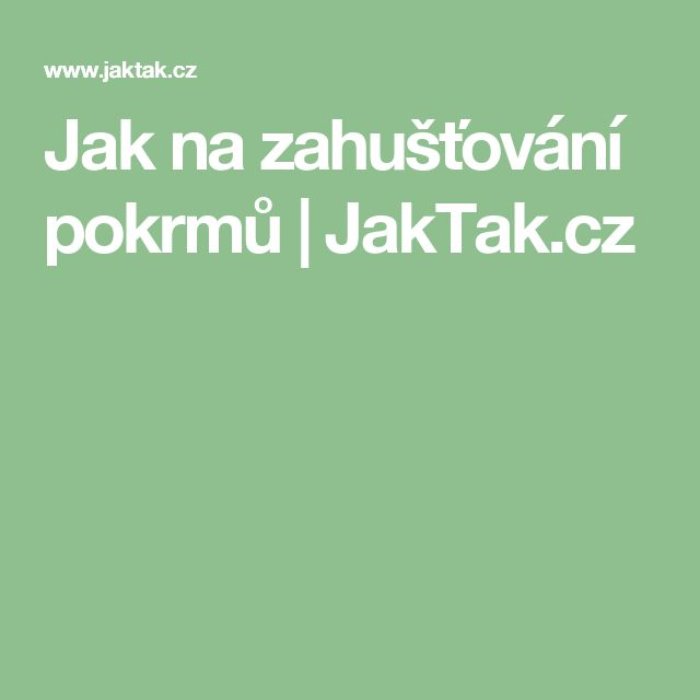 Jak na zahušťování pokrmů | JakTak.cz