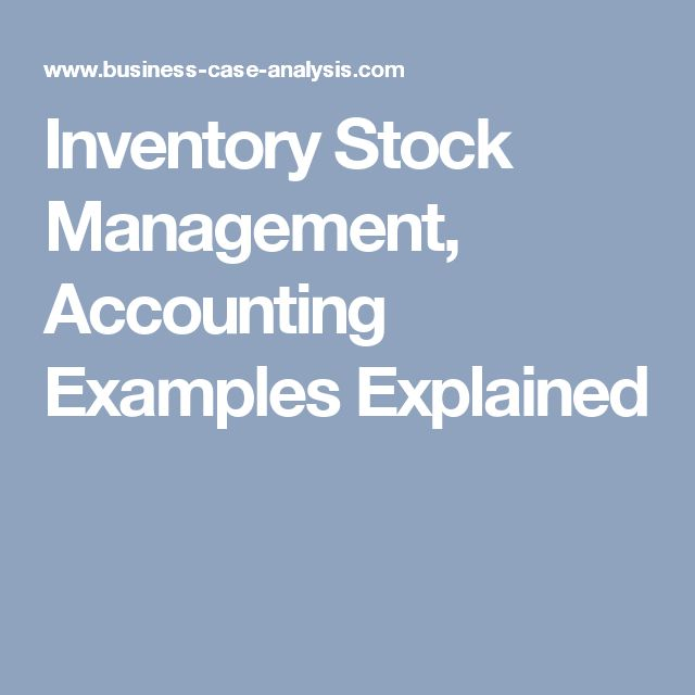Inventory Stock Management, Accounting Examples Explained