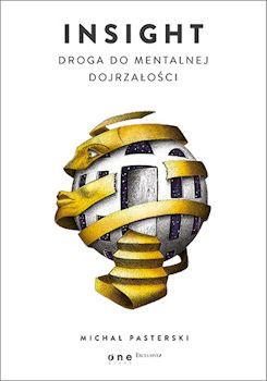 """""""Insight. Droga do mentalnej dojrzałości"""" to dopieszczona do granic, 700 stronicowa księga-droga do wnętrza siebie i wykładnia autorskiej metody rozwoju osobistego. Jest to ważna nowość na polskim rynku wydawniczym.  http://moznaprzeczytac.pl/insight-droga-do-mentalnej-dojrzalosci-michal-pasterski/"""