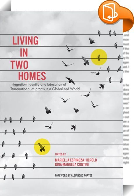 Living in Two Homes    :  Globalization and dynamic transnational migrations are bringing remarkable demographic differences to Europe and the United States. Transnational immigration flows from Eastern Europe  Africa and elsewhere are creating economical and educational inequities that are forcing EU nation- states to reflect on these differences and imagine solutions. This book gathers researchers from across the globe to examine paradigms  policies  and practices for developing an i...