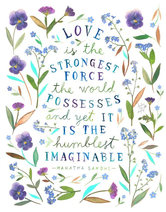 Love Is The Strongest Force    Gandhi Quote   Watercolor   Pressed Flowers   Inspirational Lettering   Wall art   8x10   11x14