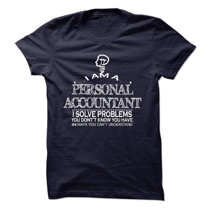 """i am ๏ PERSONAL ACCOUNTANT. i solve problemsLove being PERSONAL ACCOUNTANT? Then this LIMITED EDITION """"I am PERSONAL ACCOUNTANT. i solve problems, you dont know you have in ways you cant understand"""" shirt is MUST have. Show it off proudly with this tee!  PERSONAL ACCOUNTANT T-shirt"""