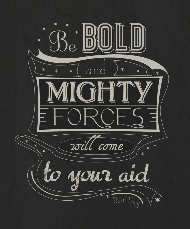 be bold and mighty forces will come to your aid - Google zoeken