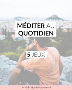 5 jeux pour méditer au quotidien - Les défis des filles zen