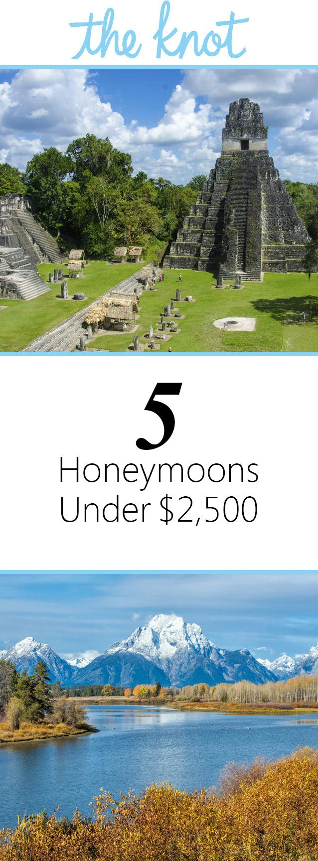 5 Honeymoons Under $2,500 | https://www.theknot.com/content/top-5-honeymoons-under-2500