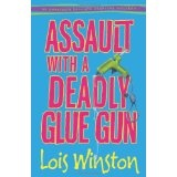 Assault with a Deadly Glue Gun (An Anastasia Pollack Crafting Mystery) (Paperback)By Lois Winston
