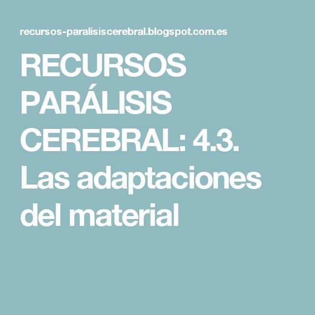 RECURSOS PARÁLISIS CEREBRAL: 4.3. Las adaptaciones del material