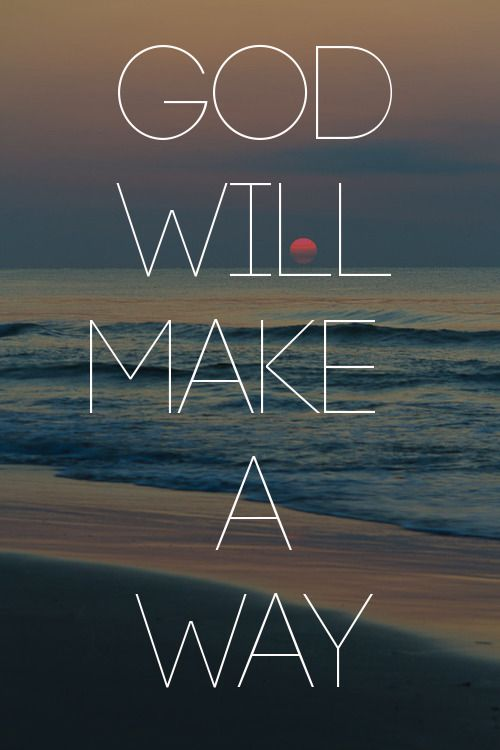 God Will Make A Way He Loves You Love So Uncomparable God