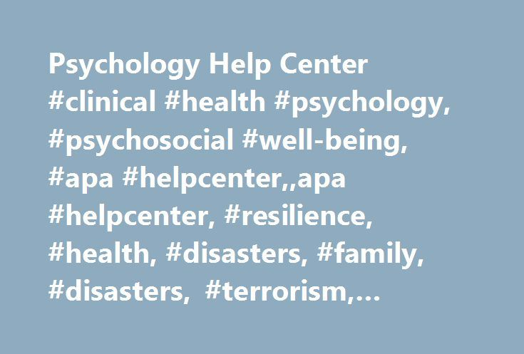 Psychology Help Center #clinical #health #psychology, #psychosocial #well-being, #apa #helpcenter,,apa #helpcenter, #resilience, #health, #disasters, #family, #disasters, #terrorism, #health #insurance, #well-being, http://lexingtone.remmont.com/psychology-help-center-clinical-health-psychology-psychosocial-well-being-apa-helpcenterapa-helpcenter-resilience-health-disasters-family-disasters-terrorism-health-insuranc/  # Psychology Help Center Recognizing the signs of bipolar disorder People…