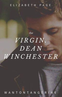 #wattpad #chick-lit Dean descubre que eres virgen y comienza a intentar seducirte. Lo que no sabe es que está a punto de enamorarse. - Advertencia: Smut y fluff Esta historia es de tumblr y está escrita por @anotherwaywardsister. Yo sólo la he traducido. Peace out, bitches.