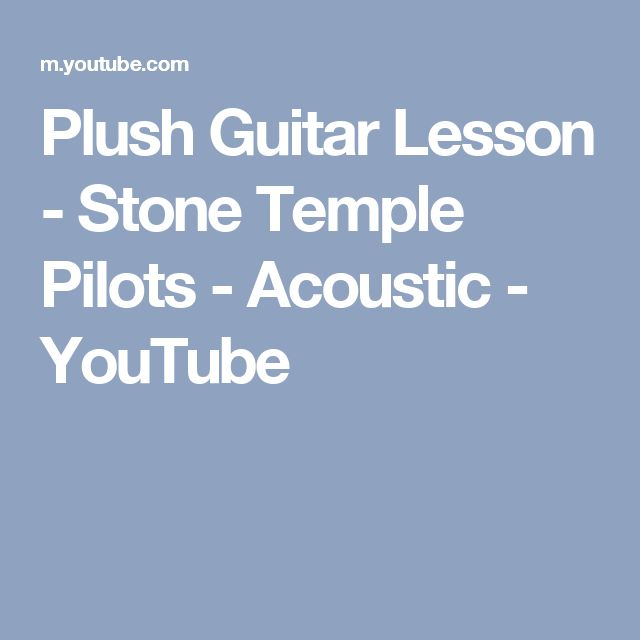 Plush Guitar Lesson Stone Temple Pilots Acoustic Youtube