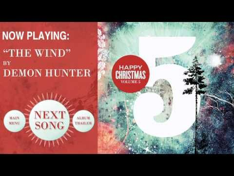 I love this song. The Wind by Demon Hunter - YouTube This beautiful, melodic song is not only for the Christmas season, but for all seasons of the years