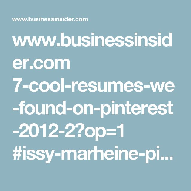 www.businessinsider.com 7-cool-resumes-we-found-on-pinterest-2012-2?op=1 #issy-marheine-pinned-her-resume-onto-her-board-called-job-stuff-7