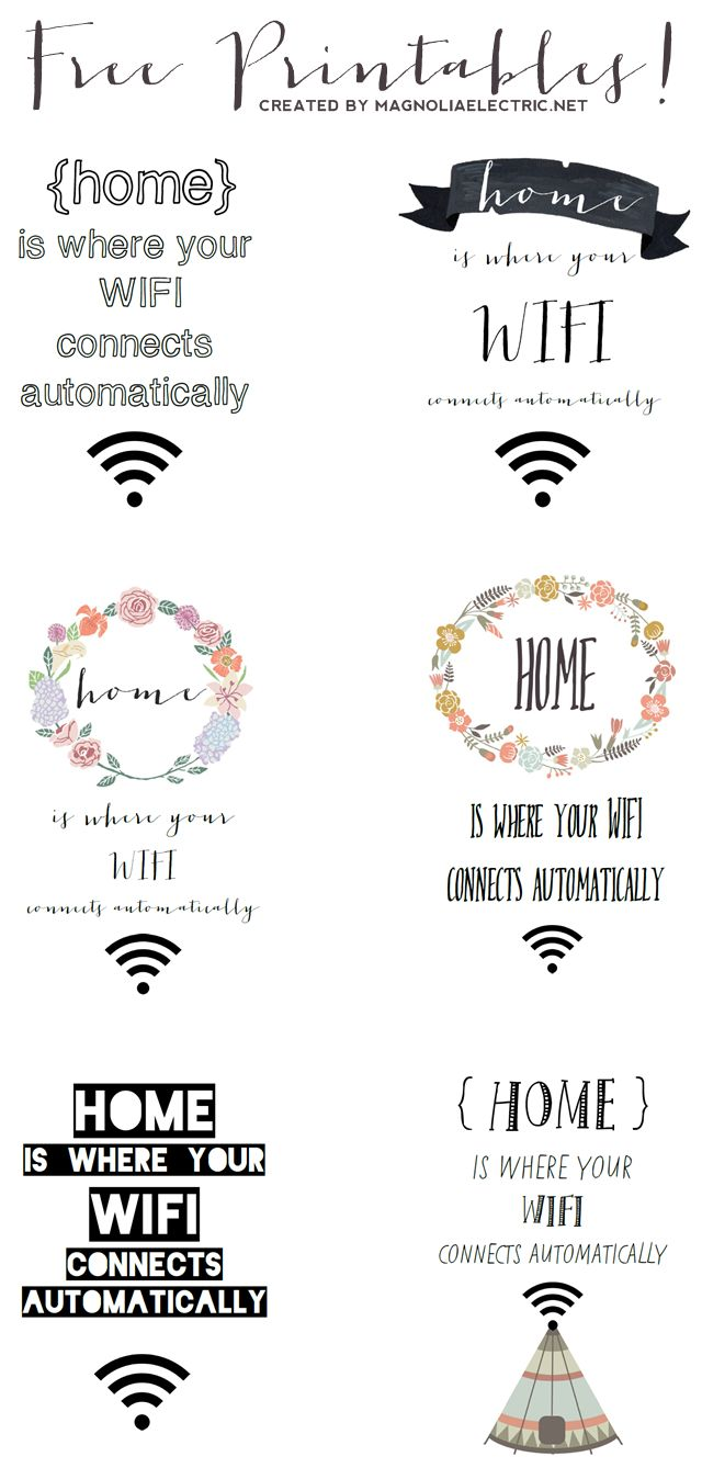 "Free ""home is where your wifi connects automatically"" Printables!"