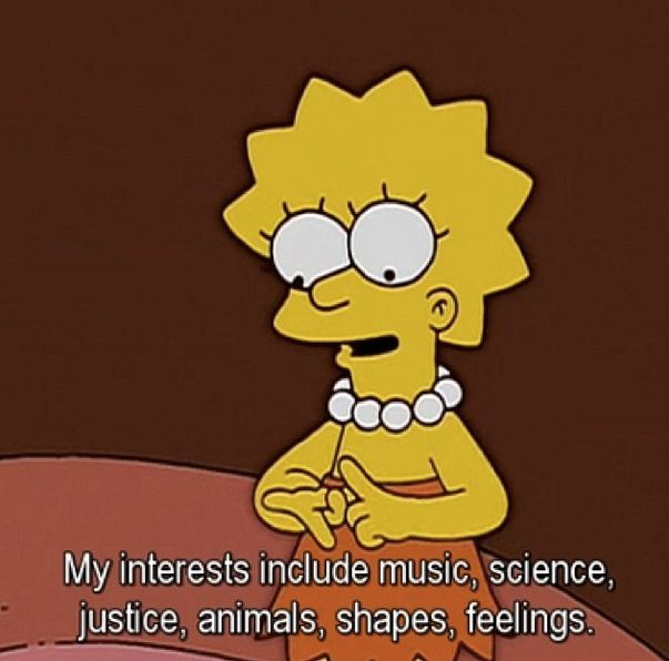 lisa is seriously the shit  we need more people like lisa simpson in this world