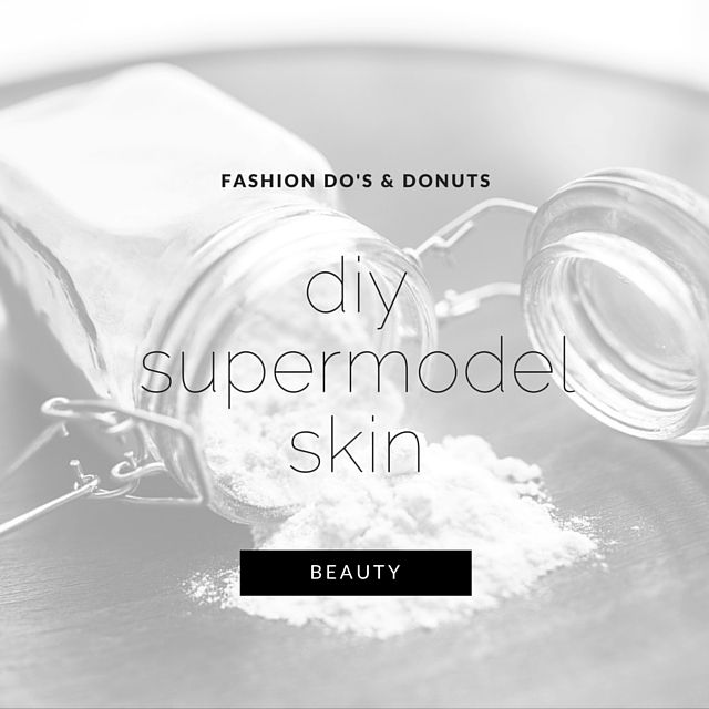 DIY tips to get skin like a supermodel. Model Tips. How to become a model.