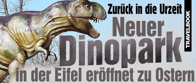 Zurück in die Urzeit: Neuer Dinopark in der Eifel eröffnet zu Ostern
