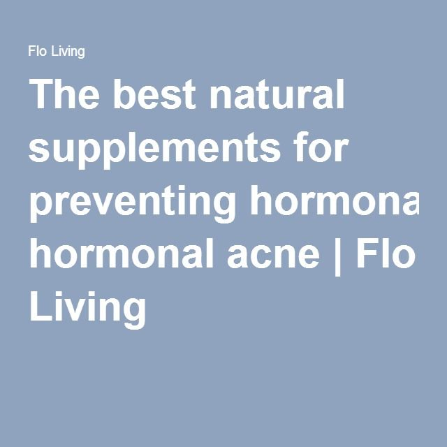 The best natural supplements for preventing hormonal acne | Flo Living
