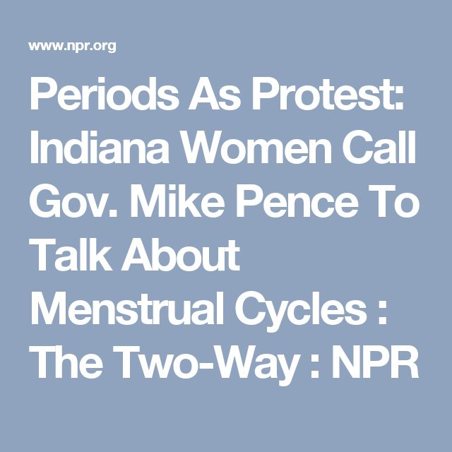 Periods As Protest: Indiana Women Call Gov. Mike Pence To Talk About Menstrual Cycles : The Two-Way : NPR