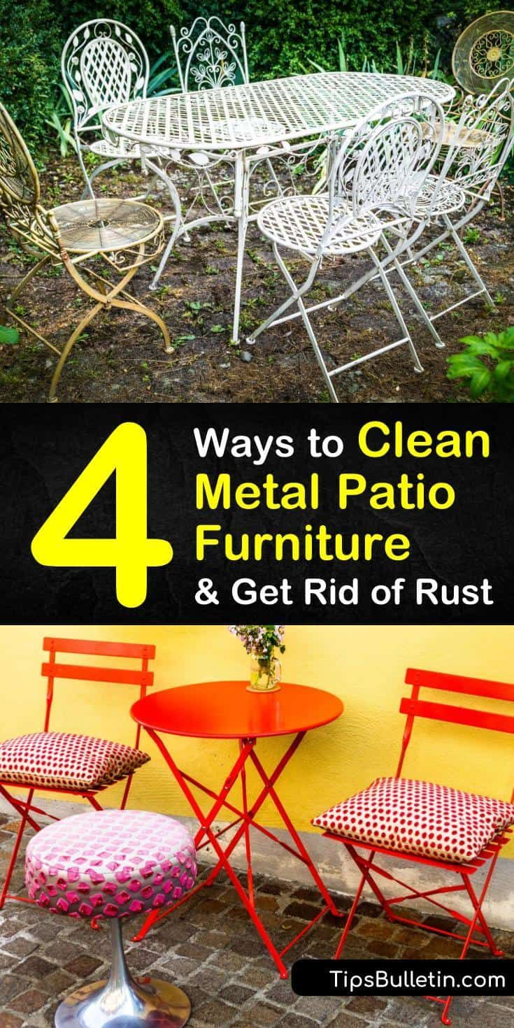4 Ways To Clean Metal Patio Furniture Get Rid Of Rust In 2020 Outdoor - How To Remove Paint From Metal Garden Table