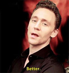Your day. Made Better. Brought to you by Tom Hiddleston gif ❤️❤️❤️❤️