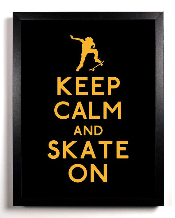 Keep Calm and Skate On Skateboard 5 x 7 by KeepCalmAndStayGold, $6.99