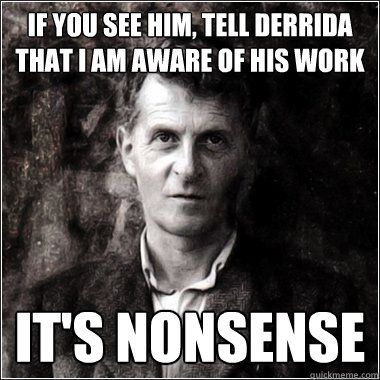 if you see him tell derrida that i am aware of his work