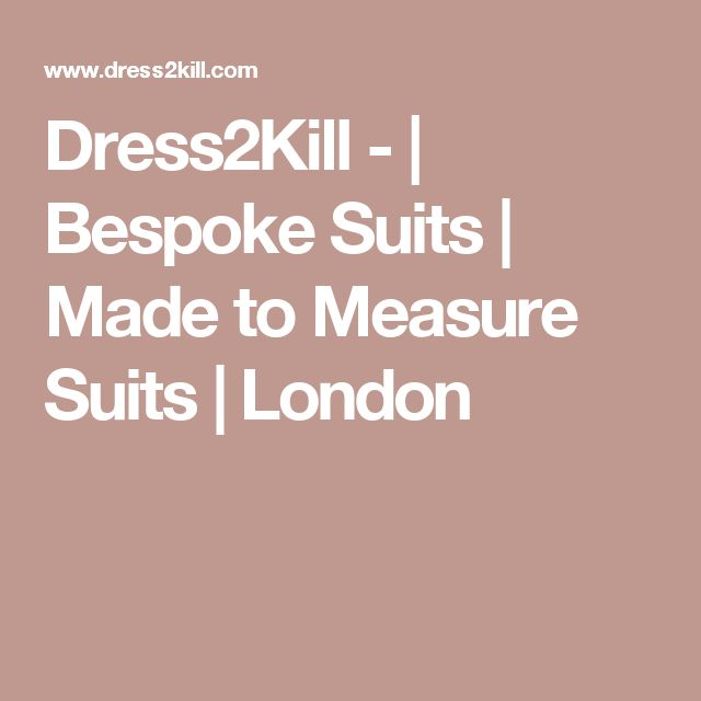 Dress2Kill -  | Bespoke Suits | Made to Measure Suits | London