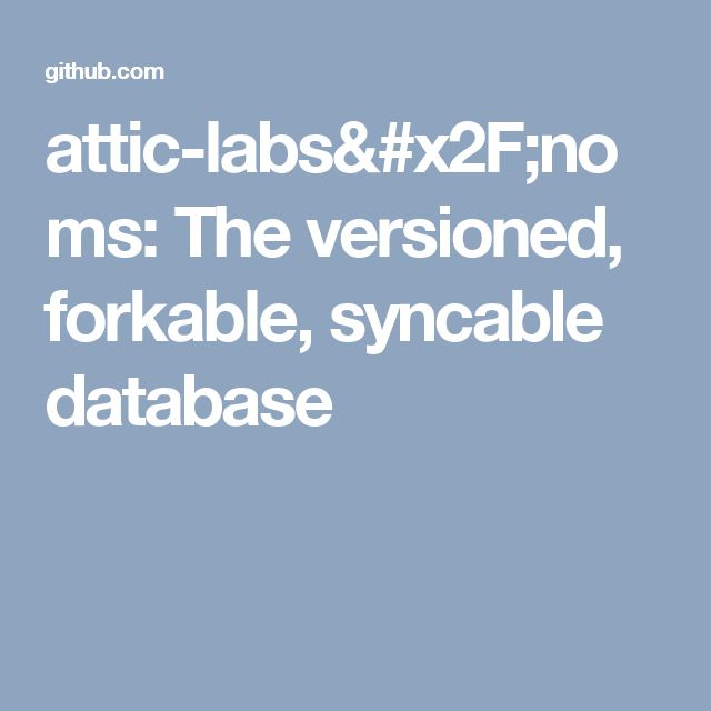 attic-labs/noms: The versioned, forkable, syncable database