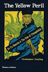 The Yellow Peril av Christopher Frayling.