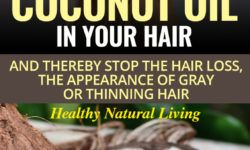 Learn How To Put Coconut Oil In Your Hair And Thereby Stop The Hair Loss, The Appearance Of Gray Or Thinning Hair