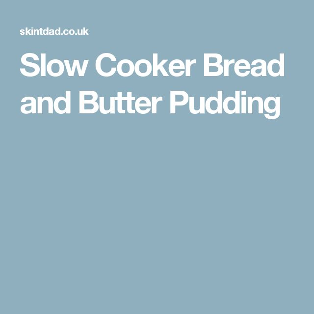 Slow Cooker Bread and Butter Pudding