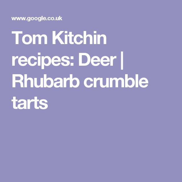 Tom Kitchin recipes: Deer | Rhubarb crumble tarts