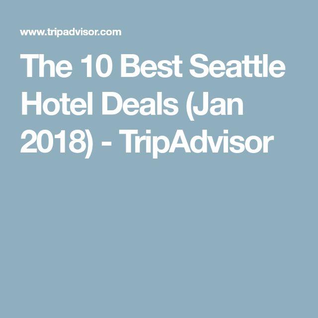 The 10 Best Seattle Hotel Deals (Jan 2018) - TripAdvisor