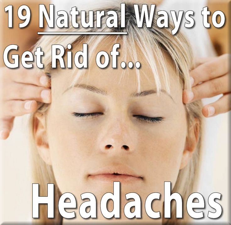 19 Natural Ways to Get Rid of Headaches