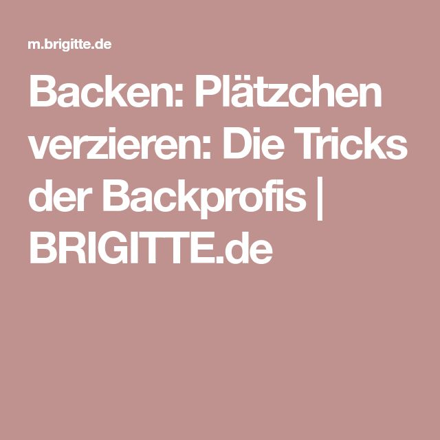 Backen: Plätzchen verzieren: Die Tricks der Backprofis | BRIGITTE.de