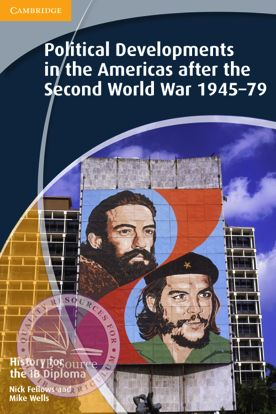 History for the IB Diploma: Political Developments in the Americas after WWII 1945-1979