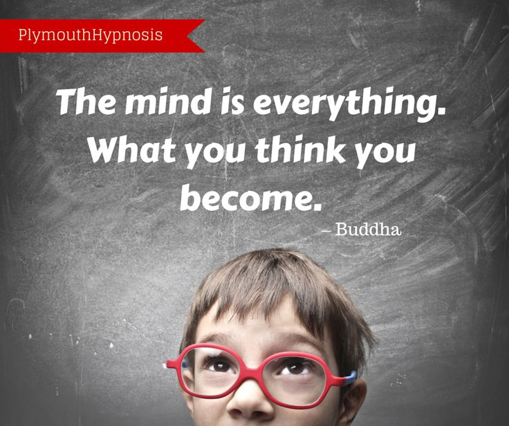 The mind is everything. What you think you become.  –Buddha #inspiration #motivation #quote http://www.plymouthhypnosis.com/