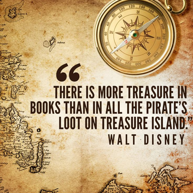 """There is more treasure in books than in all the pirate's loot on Treasure Island."" Walt Disney  #famfinder"
