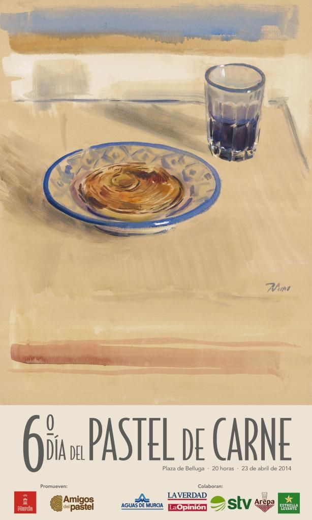 Cartel del VI Día del Pastel de Carne, obra del pintor murciano Pedro Serna que representa el típico pastel de carne sobre una fuente de loza murciana y acompañado por el no menos tradicional chato de vino tinto.