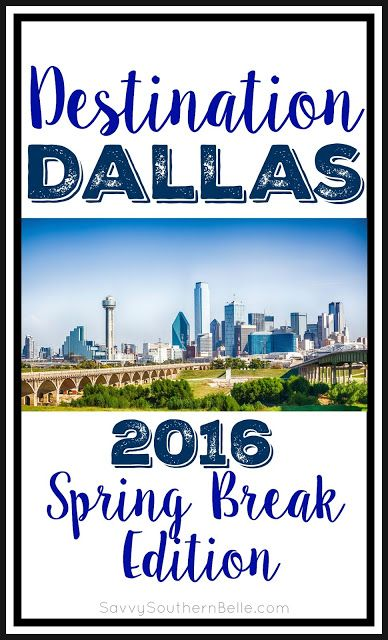 Dallas Spring Break | Things to do during Spring Break in Dallas | Weekend in Dallas | Dallas Getaway