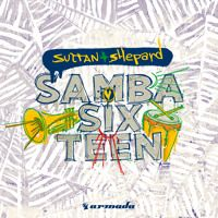 Sultan + Shepard - Samba Sixteen [OUT NOW] by Armada Music on SoundCloud