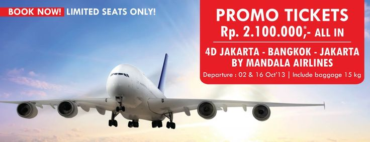 Bayu Buana - Promo tickets Jakarta-Bangkok-Jakarta by Mandala Airlines || Price IDR 2.100.000,- All in || Departure 2 & 16 Oct'13 || Include baggage 15 kg || Call now on 021-23509999