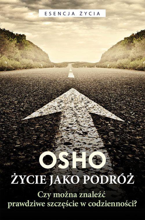 Życie jako podróż -   Osho , tylko w empik.com: 22,99 zł. Przeczytaj recenzję Życie jako podróż. Zamów dostawę do dowolnego salonu i zapłać przy odbiorze!